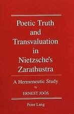 Poetic Truth and Transvaluation in Nietzsche's Zarathustra: A Hermeneu-ExLibrary