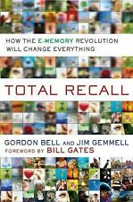 Total Recall Jim Gemmell Gordon Bell Foreward by Bill Gates 2009 [Hardcover] NEW