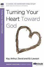 Turning Your Heart Toward God (40-Minute Bible Studies)