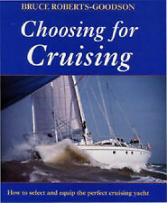 Choosing for Cruising: Selecting and Equipping the Perfect Cruising Boat by...