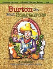 Burton the Kind Scarecrow (Friendship Tales from the Farm), Boeholt, V. A., Good