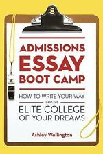Admissions Essay Boot Camp: How to Write Your Way into the Elite Colle-ExLibrary