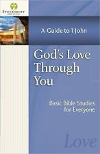 Stonecroft Bible Studies: God's Love Through You : A Guide to 1 John by...