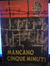 Suzanne Labin, MANCANO CINQUE MINUTI, Edizioni corrispondenti Socialista, 1961.