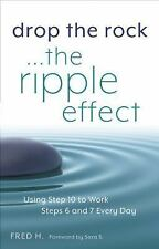 Drop the Rock - The Ripple Effect : Using Step 10 to Work Step (FREE 2DAY SHIP)