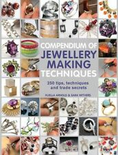 NEW Compendium Of Jewellery Making Techniques: 200 Tips,... BOOK (Paperback)