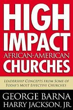High Impact African American Churches : Leadership Concepts from Some of...