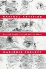 Radical Artifice: Writing Poetry in the Age of Media Perloff, Marjorie Hardcove