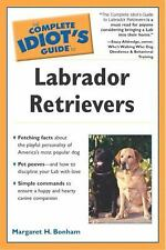 The Complete Idiot's Guide: The Complete Idiot's Guide to Labrador Retrievers by