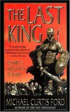 The Last King: Rome's Greatest Enemy by Michael Curtis Ford