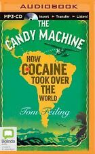 The Candy Machine : How Cocaine Took over the World by Tom Feiling (2015, CD,...