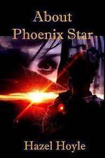 About Phoenix Star by Hazel Hoyle (2013, Paperback)