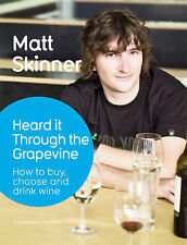 Matt Skinner Heard it Through the Grapevine: A Few Things You Should Know About
