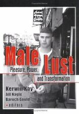 Male Lust : Pleasure, Power, and Transformation by Jill Nagle, Baruch Gould...