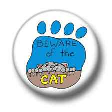 Beware of the Cat 1 Inch / 25mm Pin Button Badge Cats Felines Kittens Kitty Fun