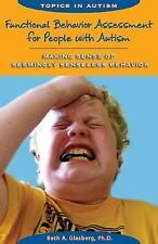 Functional Behavior Assessment for People with Autism: Making Sense of-ExLibrary