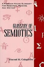 Glossary of Semiotics (Paragon House Glossaries for Research, Reading, and Writi