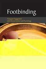 Footbinding : A Jungian Engagement with Chinese Culture and Psychology by...
