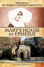 The Life of Sr. Marie de Mandat-Grancey and Mary's House in Ephesus by Carl...