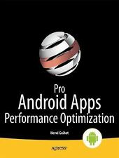 Pro Android Apps Performance Optimization by Guihot, Herv