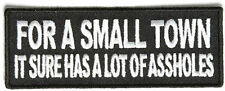 For A Small Town It Has A Lot Of *ssholes Funny Motorcycle Biker Patch PAT-2557