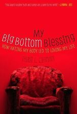 My Big Bottom Blessing: How Hating My Body Led to Loving My Life-ExLibrary