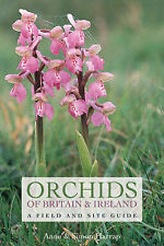 Orchids of Britain and Ireland: A Field and Site Guide by Anne Harrap, Simon...