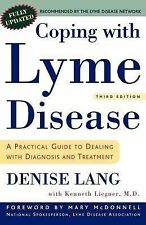 Coping with Lyme Disease : A Practical Guide to Dealing with Diagnosis and...
