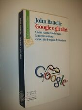 JOHN BATTELLE:GOOGLE E GLI ALTRI.CORTINA 2006 PRIMA EDIZIONE COME NUOVO!!