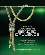 Marcia DeCoster's Beaded Opulence: Elegant Jewelry Projects with Right Angle Wea
