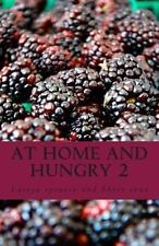 At Home and Hungry by Latoya Spencer and Shree Cruz (2013, Paperback)