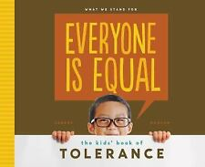 What We Stand For: Everyone Is Equal: : The Kids' Book of Tolerance by Anders...
