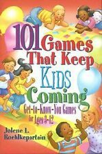 101 Games That Keep Kids Coming : Get-to-Know-You-Games for Ages 3-12 by...