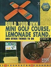 Build Your Own Mini Golf Course, Lemonade Stand, and Other Things to Do (Edge Bo