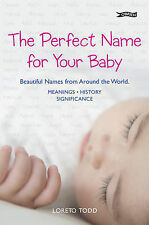 The Perfect Name for Your Baby: Beautiful Names from Around the World: Over 2, 5