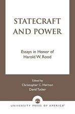 Statecraft and Power : Essays in Honor of Harold W. Rood by Christopher...