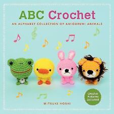 ABC Crochet- An Alphabet Collection Of Amigurumi Animals By Mitsuki Hoshi