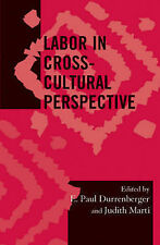 Labor in Cross-Cultural Perspective (Society for Economic Anthropology Monograph