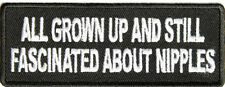 All Grown Up  Still Fascinated by Nipples Sew on Iron On Motorcycle  Biker Patch