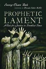 Prophetic Lament : A Challenge to the Western Church by Soong-Chan Rah (2015,...