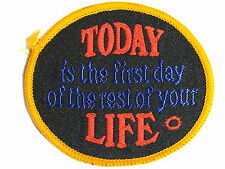 """""""Today is the First Day of the Rest of Your Life"""" Sew on Cloth Patch Badge 1970s"""