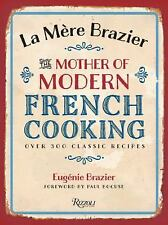 La Mere Brazier: The Mother of Modern French Cooking by Brazier, Eugenie