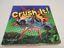 CRUSH IT! BY ERIN EDISON BOARD BOOK LIFT & PULL TABS CRUSH CARS FLAT 4 EASTER