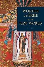 Wonder and Exile in the New World by Alex Nava (2013, Paperback)