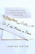 If I Am Missing or Dead: A Sister's Story of Love, Murder, and Liberation  $3B