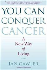 You Can Conquer Cancer: A New Way of Living, Gawler, Ian, Good Book