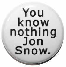 "1"" (25mm) Game of Thrones ""You know nothing Jon Snow""  Button Badge Pin"