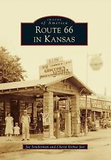 Images of America: Route 66 in Kansas by Joe Sonderman and Cheryl Eichar Jett...