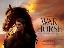 WAR HORSE: The Making of the Motion Picture A STEVEN SPIELBER FILM BOOK
