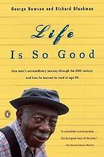 Life Is So Good: One Man's Extraordinary Journey through the 20th Century and Ho